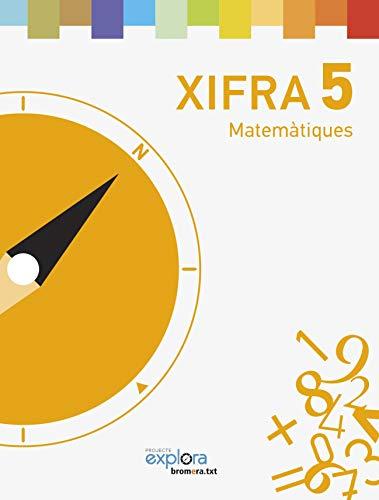 Xifra 5. Matemàtiques: 1 (Projecte Explora)