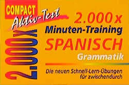 2000 x Minuten-Training, Spanisch Grammatik (Compact Aktiv-Test)