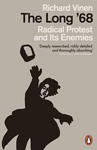 The Long 68: Radical Protest and Its Enemies (English Edition ...