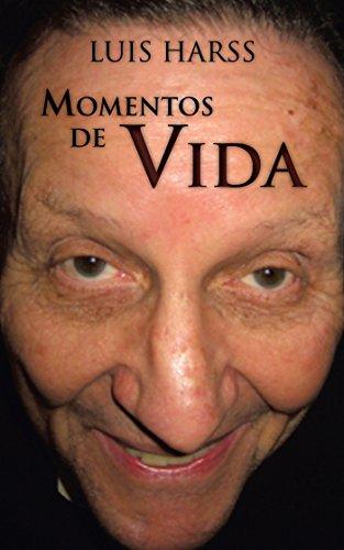 Momentos De Vida por Luis Harss