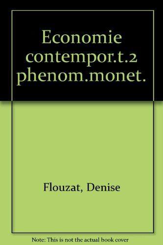 Économie contemporaine, tome 2 : Les Phénomènes monétaires par Denise Flouzat