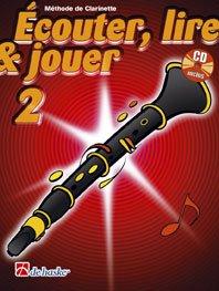 Ecouter, Lire & Jouer 2 Clarinette par Jean Castelain