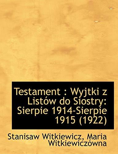 Testament: Wyjtki z Listów do Siostry: Sierpie 1914-Sierpie 1915 (1922)