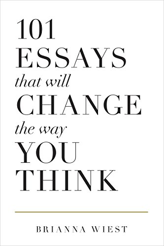 101 Essays That Will Change The Way You Think (English Edition) por Brianna Wiest