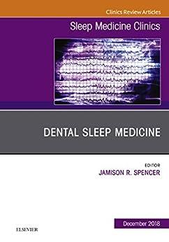 Dental Sleep Medicine, An Issue Of Sleep Medicine Clinics E-book (the Clinics: Internal Medicine) por Jamison Spencer epub