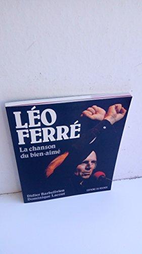 Léo Ferré : La Chanson Du Bien-Aimé