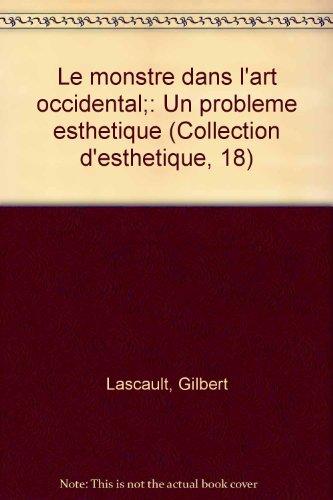 Le monstre dans l'art occidental : Un problème esthétique par Gilbert Lascaut