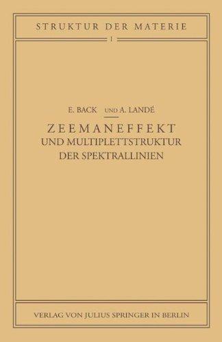 Zeemaneffekt und Multiplettstruktur der Spektrallinien (Struktur und Eigenschaften der Materie in Einzeldarstellungen, Band 1)