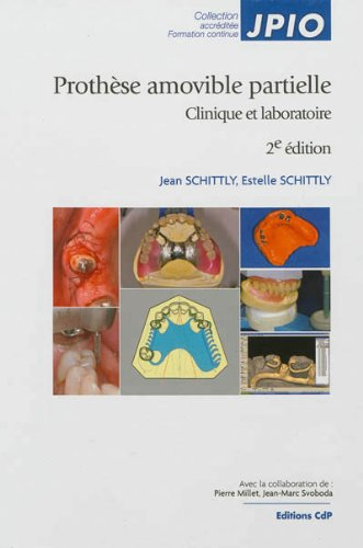 Prothèse amovible partielle: Clinique et laboratoire - 2eme édition