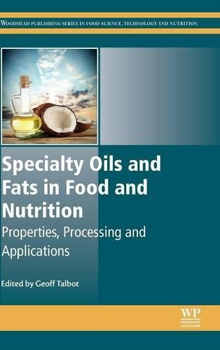 Specialty Oils and Fats in Food and Nutrition (Woodhead Publishing Series in Food Science, Technology and Nutrition)