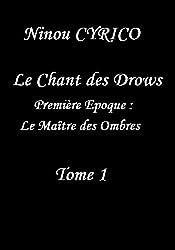 Le  Chant des Drows - Première Époque : Le Maître des Ombres: Tome 1