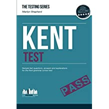 KENT TEST: Sample test question,answers and explanations for the Kent grammar school test: 1 (Testing Series)