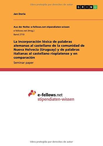 La incorporación léxica de palabras alemanas al castellano de la comunidad de Nueva Helvecia (Uruguay) y de palabras italianas al castellano rioplatense y en comparación