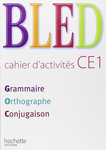 Bled CE1 Grammaire Orthographe Conjugaison : Cahier d'activits