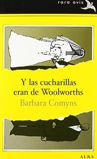 Y las cucharillas eran de Woolworths par Barbara Comyns