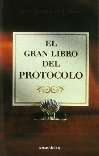 El gran libro del protocolo (Fuera de Colección) por José Antonio de Urbina
