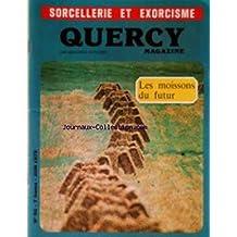 QUERCY MAGAZINE [No 90] du 01/06/1978 - SORCELLERIE ET EXORCISME - LES MOISSONS DU FUTUR - A MONTRAVEL - SOUILLAC - FIGEAC - EN DORDOGNE