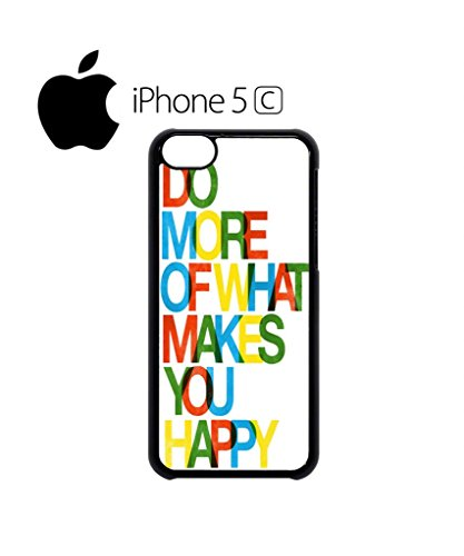Do What Makes You Happy Life Cell Phone Case Cover iPhone 5c Black Schwarz