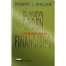 El nuevo orden financiero: El riesgo en el siglo XXI (Economía y finanzas)