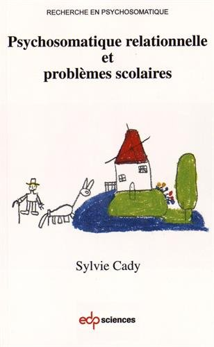 Psychosomatique relationnelle et problèmes scolaires par Sylvie Cady