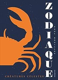 Zodiaque : Créatures célestes par Paul Rouillac