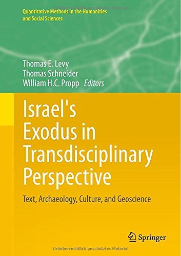 Israel's Exodus in Transdisciplinary Perspective: Text, Archaeology, Culture, and Geoscience (Quantitative Methods in the Humanities and Social Sciences) by Thomas E. Levy (Editor), Thomas Schneider (Editor), William H.C. Propp (Editor) (30-Apr-2015) Hardcover