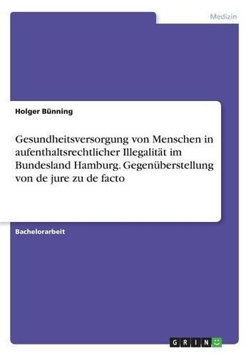 gesundheitsversorgung-von-menschen-in-aufenthaltsrechtlicher-illegalitat-im-bundesland-hamburg-gegen