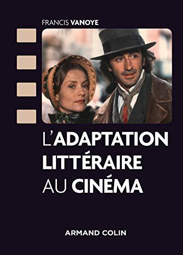 L'adaptation Littéraire Au Cinéma (cinéma / Arts Visuels) por Francis Vanoye epub