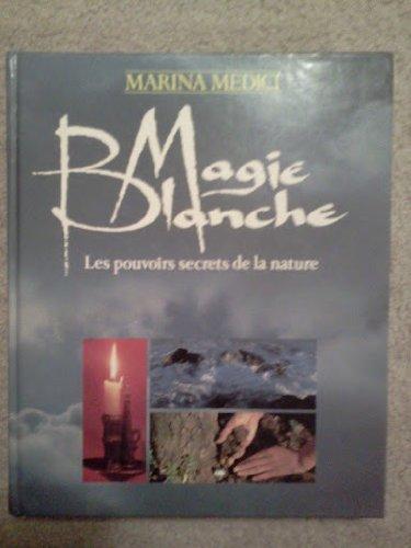 magie blanche - les pouvoirs secrets de la nature Pdf - ePub - Audiolivre Telecharger