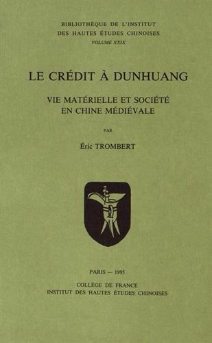 Le crédit à Dunhuang : Vie matérielle et société en Chine médiévale par