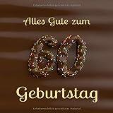 Alles Gute zum 60. Geburtstag: Gästebuch zum Eintragen mit 110 Seiten - Cover Schoko