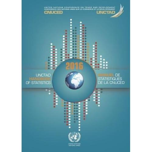 UNCTAD Handbook of Statistics 2016 / Manuel de Statistiques de La CNUCED 2016