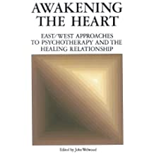 Awakening the Heart by John Welwood (1983-11-12)