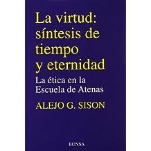 La virtud, síntesis de tiempo y eternidad: la ética en la escuela de Atenas (Colección filosófica)