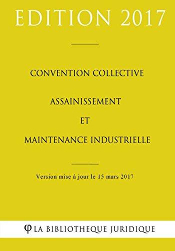 Convention collective Assainissement et Maintenance industrielle par La Bibliothèque Juridique