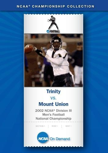 2002 NCAA(r) Division III Men's Football National Championship - Trinity vs. Mount Union