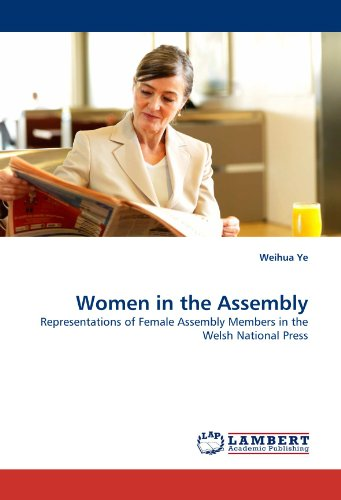 Women in the Assembly: Representations of Female Assembly Members in the Welsh National Press - Female Assembly