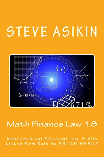 Math Finance Law 18: Mathematical Financial Law, Public Listed Firm Rule No.56125-58942 (English Edition)