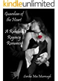 Guardian of the Heart (The Rakehell Regency Romance Series Book 6)