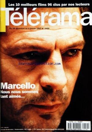 TELERAMA [No 2450] du 25/12/1996 - LES 10 MEILLEURS FILMS 96 ELUS PAR NOS LECTEURS -MARCELLO MASTROIANNI / NOUS NOUS SOMMES TANT AIMES par Collectif