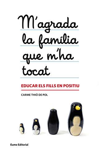 M'agrada la família que m'ha tocat: Educar els fills en positiu (Capsa de pandora) (Catalan Edition) por Carme Thió de Pol
