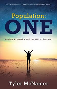 Population One: Autism, Adversity, and the Will to Succeed by [McNamer, Tyler]