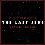 "Music From The ""Star Wars The Last Jedi"" Teaser Trailer"