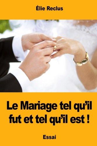 Le Mariage tel qu'il fut et tel qu'il est !