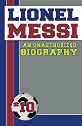 Lionel Messi: Unauthorized Biographies by Belmont and Belcourt Biographies (2012-06-04)