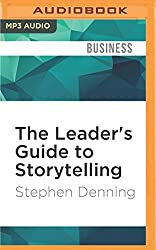 The Leader's Guide to Storytelling: Mastering the Art and Discipline of Business Narrative, Revised and Updated by Stephen Denning (2016-07-26)