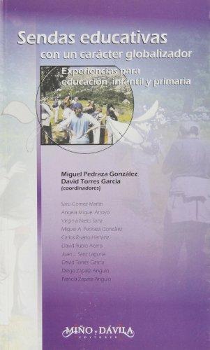 Sendas educativas con un carácter globalizador : experiencias para educación infantil y primaria por Miguel A. Pedraza González