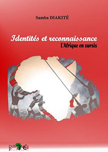 IDENTITÉS ET RECONNAISSANCE: L'AFRIQUE EN SUR...