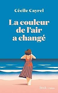 La couleur de l'air a changé par Cécile Cayrel
