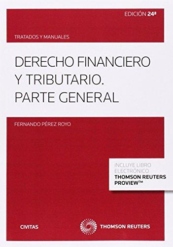 Derecho financiero y tributario (Papel + e-book): Parte general (Tratados y Manuales de Derecho) por Fernando Pérez Royo